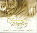 Classical Wedding: The Perfect Music for the Perfect Day
