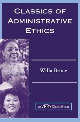 Classics Of Administrative Ethics - Bruce, Willa Marie