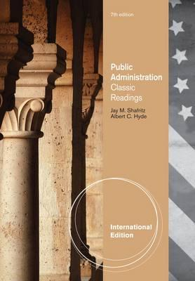 Classics of Public Administration - Hyde, Albert C., and Shafritz, Jay