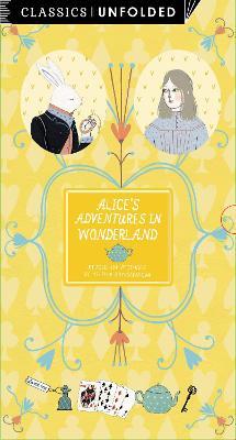 Classics Unfolded: Alice's Adventures in Wonderland - Carroll, Lewis