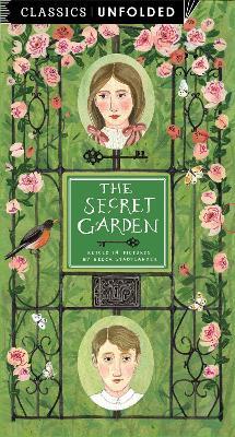 Classics Unfolded: the Secret Garden - Hodgson Burnett, Frances