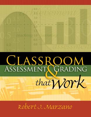 Classroom Assessment & Grading That Work - Marzano, Robert J, Dr.