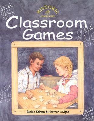 Classroom Games - Kalman, Bobbie, and Levigne, Heather