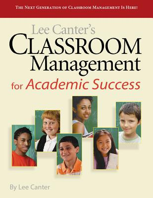 Classroom Management for Academic Success - Canter, Lee