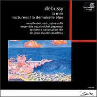 Claude Debussy: La mer; Nocturnes; La demoiselle élue - Mireille Delunsch (soprano); Sylvie Sulle (mezzo-soprano); Ensemble Vocal Michel Piquemal (choir, chorus);...