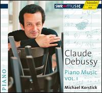 Claude Debussy: Piano Music, Vol. I - Michael Korstick (piano)