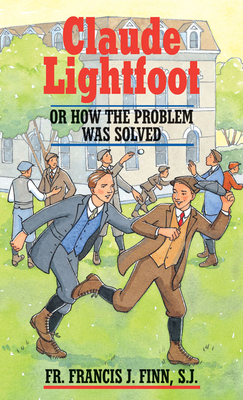 Claude Lightfoot: Or How the Problem Was Solved - Finn, Francis J