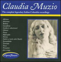 Claudia Muzio: The Complete Legendary Italian Columbia Recordings - Claudia Muzio (vocals); Francesco Merli (vocals)