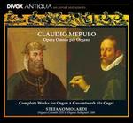 Claudio Merulo: Opera Omnia per Organo