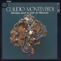 Claudio Monteverdi: Musique pour la cour de Mantoue - Alfonso Nanni (bass); Egidio Roveda (cello); Elena Rizzieri (soprano); Elena Zilio (mezzo-soprano); Eric Marion (counter tenor); Hans Sulzberger (organ); Irene Bassi-Ferrari (harp); James Loomis (bass); Laerte Malagutti (tenor); Luciano Sgrizzi (cembalo)