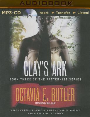Clay's Ark - Butler, Octavia E, and Ghant, Neal (Read by)