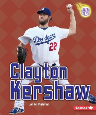 Clayton Kershaw - Fishman, Jon M