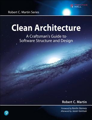Clean Architecture: A Craftsman's Guide to Software Structure and Design - Martin, Robert