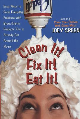Clean It! Fix It! Eat It! - Green, Joey