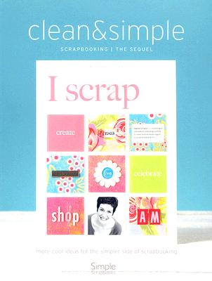 Clean & Simple: Scrapbooking: The Sequel - Zielske, Cathy