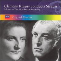 Clemens Krauss conducts Strauss: Salome, The 1954 Decca Recording - Anton Dermota (vocals); Christel Goltz (vocals); Else Schürhoff (vocals); Franz Bierbach (vocals); Hans Braun (vocals);...
