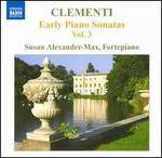Clementi: Early Piano Sonatas, Vol. 3