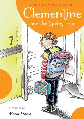 Clementine and the Spring Trip - Pennypacker, Sara