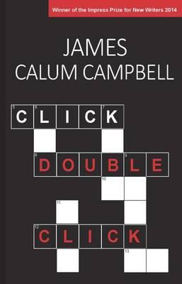 Click, Double-Click - Campbell, James Calum