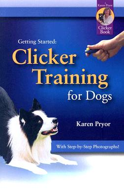 Clicker Training for Dogs - Pryor, Karen