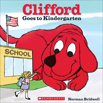 Clifford Goes to Kindergarten - Bridwell, Norman