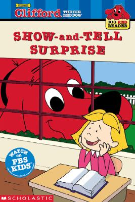Clifford the Big Red Dog: The Show-and-Tell Surprise - Margulies, Teddy Slater, and Bridwell, Norman