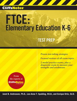 Cliffsnotes FTCE: Elementary Education K-6 - Ortiz, Enrique, Ed