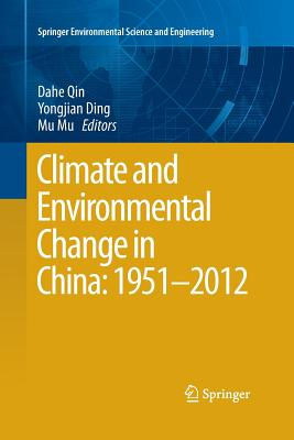 Climate and Environmental Change in China: 1951-2012 - Qin, Dahe (Editor)