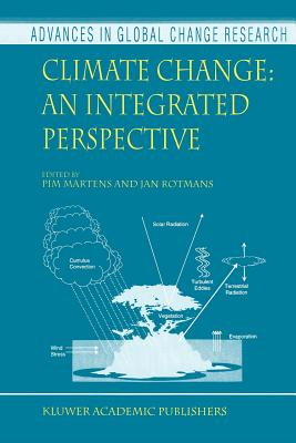 Climate Change: An Integrated Perspective - Martens, Pim (Editor), and Rotmans, Jan (Editor)
