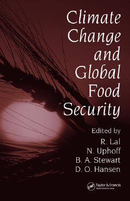 Climate Change and Global Food Security - Rattan, Lal