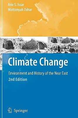 Climate Change: Environment and History of the Near East - Issar, Arie S., and Zohar, Mattanyah