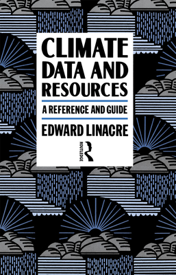Climate Data and Resources - Linacre, Edward