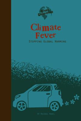 Climate Fever: Stopping Global Warming - Hanel, Rachael