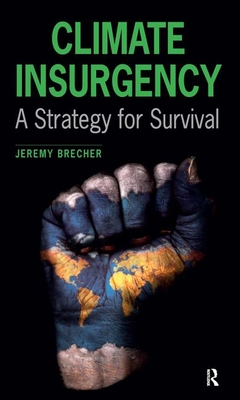 Climate Insurgency: A Strategy for Survival - Brecher, Jeremy