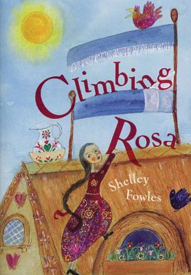 Climbing Rosa - Fowles, Shelley