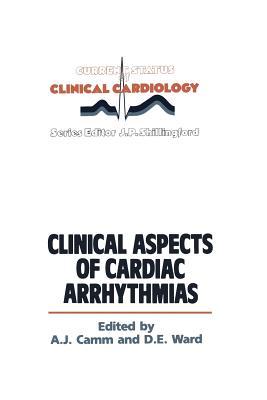 Clinical Aspects of Cardiac Arrhythmias - Camm, A J (Editor)