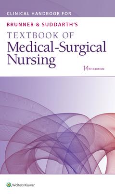 Clinical Handbook for Brunner & Suddarth's Textbook of Medical-Surgical Nursing - Lippincott Williams & Wilkins