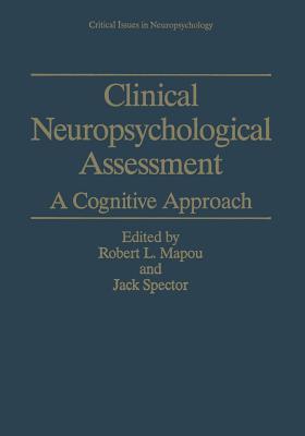 Clinical Neuropsychological Assessment: A Cognitive Approach - Mapou, Robert L, PhD (Editor)