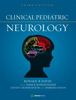 Clinical Pediatric Neurology - David, Ronald B, MD (Editor), and Bodensteiner, John B (Editor), and Mandelbaum, David E (Editor)