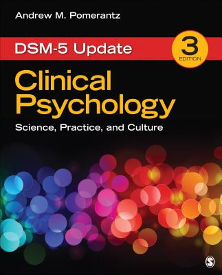 Clinical Psychology: Science, Practice, and Culture, Third Edition: Dsm-5 Update - Pomerantz, Andrew M, Dr., PhD