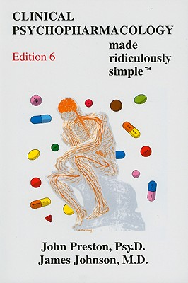 Clinical Psychopharmacology Made Ridiculously Simple - Preston, John D, PsyD, Abpp, and Johnson, James