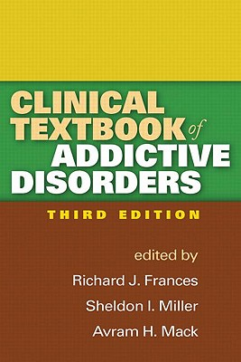 Clinical Textbook of Addictive Disorders - Frances, Richard J, Dr., MD (Editor)