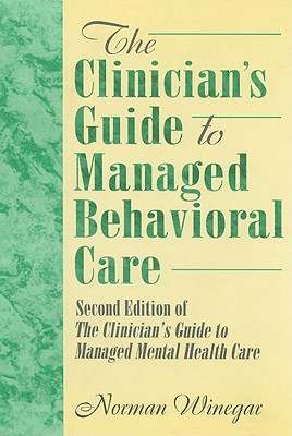 Clinician's Guide to Managed Behavioral Care - Winegar, Norman