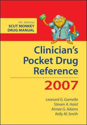 Clinician's Pocket Drug Reference 2007 - Gomella, Leonard G, Professor, Jr. (Editor)