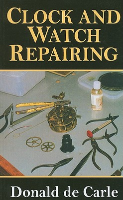 Clock and Watch Repairing - Carle, Donald de