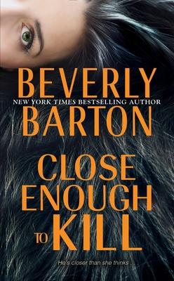 Close Enough to Kill - Barton, Beverly