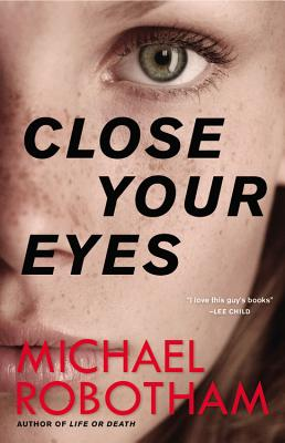 Close Your Eyes - Robotham, Michael, and Barrett, Sean (Read by)