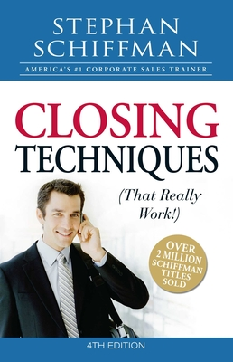 Closing Techniques (That Really Work!) - Schiffman, Stephan