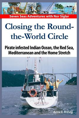 Closing the Round-the-World Circle: Pirate infested Indian Ocean, the Red Sea, the Mediterranean and the Home Stretch. - Nome, Halvor (Editor), and Vennesland, Martin, and Brevig, Anne E