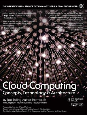 Cloud Computing: Concepts, Technology & Architecture - Erl, Thomas, and Puttini, Ricardo, and Mahmood, Zaigham